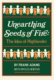 Cover of: Unearthing Seeds Of Fire The Idea Of Highlander