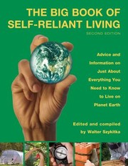 Cover of: The Big Book Of Selfreliant Living Advice And Information On Just About Everything You Need To Know To Live On Planet Earth