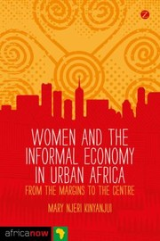 Cover of: Women and the Informal Economy in Urban Africa