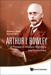 Cover of: Arthur L Bowley A Pioneer In Modern Statistics And Economics