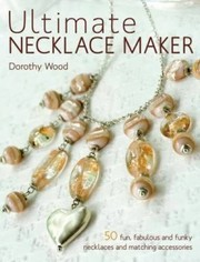 Cover of: Ultimate Necklace Maker