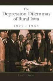 Cover of: The Depression Dilemmas Of Rural Iowa 19291933