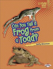 Cover of: Can You Tell A Frog From A Toad