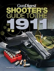 Cover of: Shooters Guide To The 1911