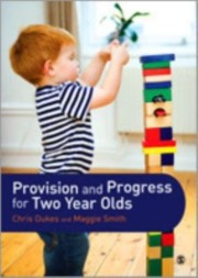 Cover of: Provision And Progress For Two Year Olds