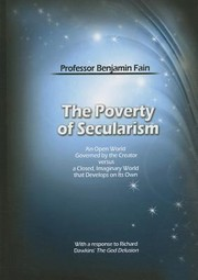 Cover of: The Poverty Of Secularism An Open World Governed By The Creator Versus A Closed Imaginary World That Develops On Its Own With A Response To Richards Dawkinss The God Delusion