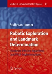 Cover of: Robotic Exploration And Landmark Determination Hardwareefficient Algorithms And Fpga Implementations