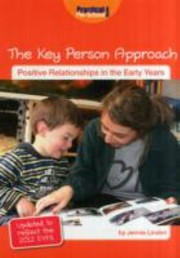 Cover of: The Key Person Approach Positive Relationships In The Early Years Updated To Reflect The 2012 Eyfs