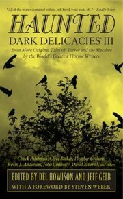Cover of: Dark Delicacies Iii Even More Original Tales Of Terror And The Macabre By The Worlds Greatest Horror Writers |
