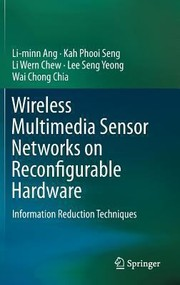 Cover of: Wireless Multimedia Sensor Networks On Reconfigurable Hardware Information Reduction Techniques