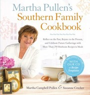 Cover of: Martha Pullens Southern Family Cookbook Reflect On The Past Rejoice In The Present And Celebrate Future Gatherings With More Than 250 Heirloom Recipes Meals