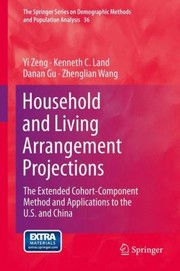 Cover of: Household And Living Arrangement Projections The Extended Cohortcomponent Method And Applications To The Us And China