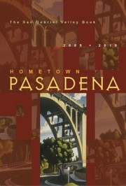 Cover of: Hometown Pasadena The San Gabriel Valley Book