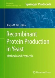 Cover of: Recombinant Protein Production In Yeast Methods And Protocols