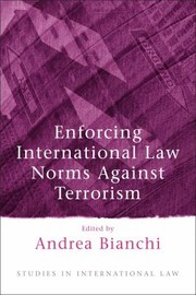 Cover of: Enforcing International Law Norms Against Terrorism