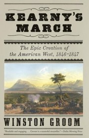 Cover of: Kearnys March The Epic Creation Of The American West 18461847