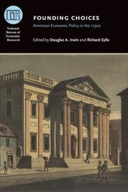 Cover of: Founding Choices American Economic Policy In The 1790s