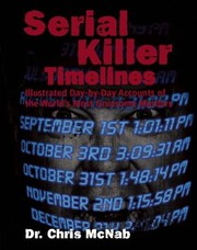 Cover of: Serial Killer Timelines Illustrated Accounts Of The Worlds Most Gruesome Murders