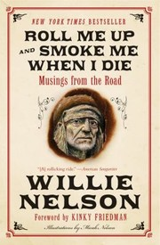 Cover of: Roll Me Up And Smoke Me When I Die Musings From The Road