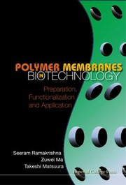 Cover of: Polymer Membranes In Biotechnology Preparation Functionalization And Application