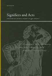 Cover of: Signifiers And Acts Freedom In Lacans Theory Of The Subject