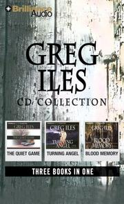 Cover of: Greg Iles CD Collection: The Quiet Game, Turning Angel, and Blood Memory