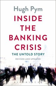 Cover of: Inside The Banking Crisis The Untold Story