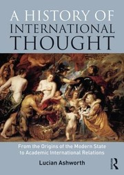 Cover of: A History Of International Thought From The Origins Of The Modern State To Academic International Relations