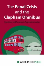 Cover of: The Penal Crisis And The Clapham Omnibus Questions And Answers In Restorative Justice