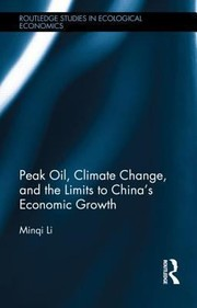 Cover of: Peak Oil Climate Change And The Limits To Chinas Economic Growth