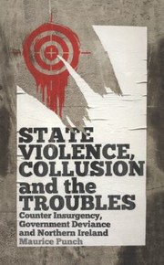 Cover of: State Violence Collusion And The Troubles Counter Insurgency Government Deviance And Northern Ireland