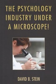 Cover of: The Psychology Industry Under a Microscope