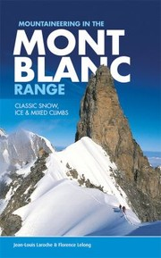 Cover of: Mountaineering In The Mont Blanc Range Classic Snow Ice Mixed Climbs