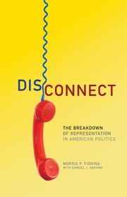 Cover of: Disconnect The Breakdown Of Reprsentation In American Politics