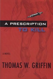 Cover of: A Prescription To Kill A Novel