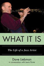 Cover of: What It Is The Life Of A Jazz Artist