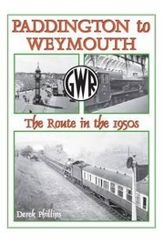 Cover of: Paddington To Weymouth The Route In The 1950s