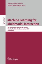Cover of: Machine Learning For Multimodal Interaction 5th International Workshop Mlmi 2008 Utrecht The Netherlands September 810 2008 Proceedings