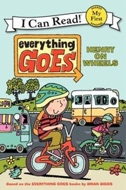 Cover of: Everything Goes Henry On Wheels