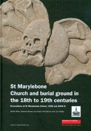 Cover of: St Marylebone Church And Burial Ground In The 18th To 19th Centuries Excavations At St Marylebone School 1992 And 20046