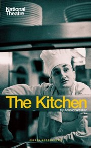 Cover of: The Kitchen A Play In Two Parts With An Interlude
