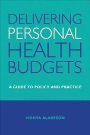 Cover of: Delivering Personal Health Budgets A Guide To Policy And Practice