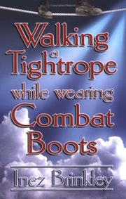Cover of: Walking a Tightrope While Wearing Combat Boots