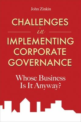 Challenges In Implementing Corporate Governance Whose Business Is It Anyway by
