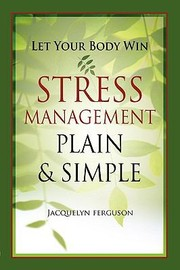 Cover of: Let Your Body Win Stress Management Plain Simple