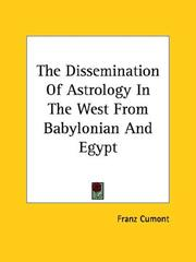Cover of: The Dissemination Of Astrology In The West From Babylonian And Egypt