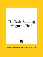 Cover of: The Tesla Rotating Magnetic Field