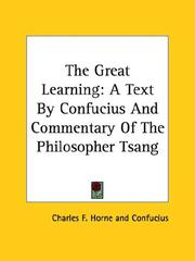 Cover of: The Great Learning: A Text by Confucius and Commentary of the Philosopher Tsang