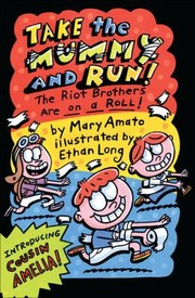 Cover of: Take The Mummy And Run The Riot Brothers Are On A Roll