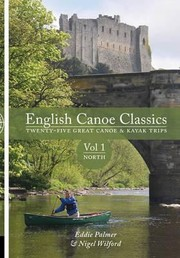 Cover of: English Canoe Classics Twentyfive Great Canoe Kayak Trips